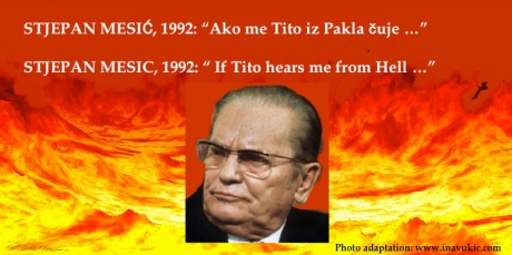 """Tito is in Hell"" - Stjepan Mesic, 1992"
